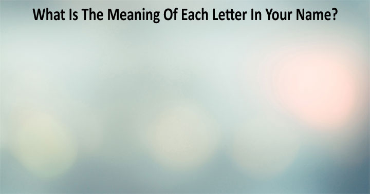 What Is The Meaning Of Each Letter In Your Name